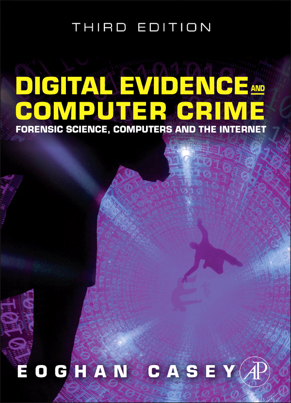 Cover image digital evidence and computer crime, 3rd edition [book].